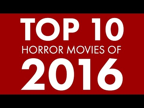 Top 10 Horror Movies of 2016 - Bloodbath and Beyond