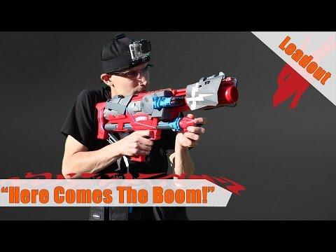 Here Comes The Boom!   Nerf Loadout