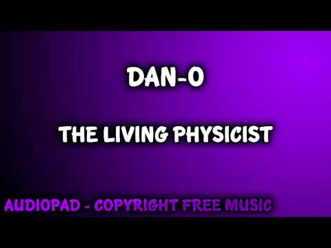 Royalty Free Music - Dan-O: The Living Physicist