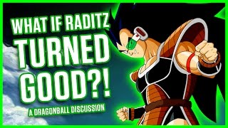 WHAT IF RADITZ TURNED GOOD? | A Dragonball Discussion