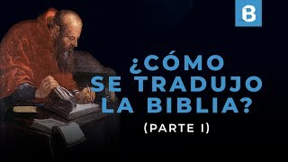 Historia de las TRADUCCIONES de la BIBLIA (1/2) | BITE
