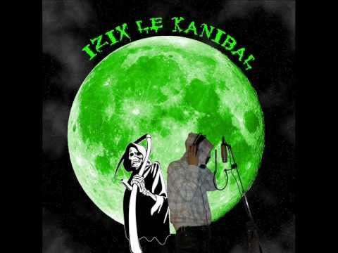 Izix Le Kanibal-nuit De Sang (vieux Sons Bourrin Mdr))wmv video