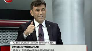 26.Gün | Zihni Çalışkan Ak Parti Eskişehir İl Bşk