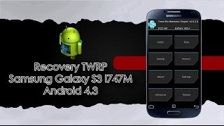 Recovery TWRP Samsung Galaxy S3 I747M (Android 4.3)