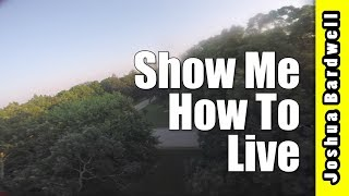 Audioslave Show Me How To Live FPV Freestyle