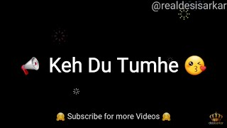 💑 Keh Du Tumhe Ya Chup Rahun 💞 Most Beautiful & Most Romantic WhatsApp Status VIDEO 💞 SOCHA HAI🗯