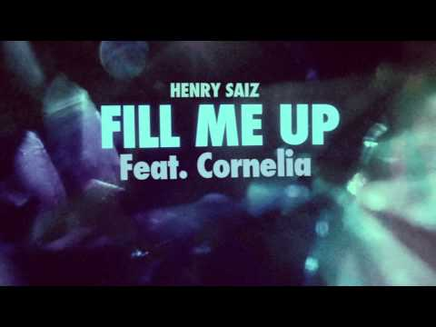 Henry Saiz - Fill Me Up Feat Cornelia video