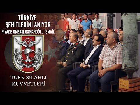 Türkiye Şehitlerini Anıyor - Piyade Onbaşı Osmanoğlu İsmail