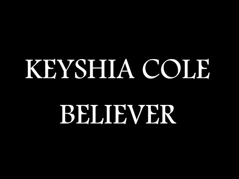 Keyshia Cole - Believer ( Official Lyric Video )