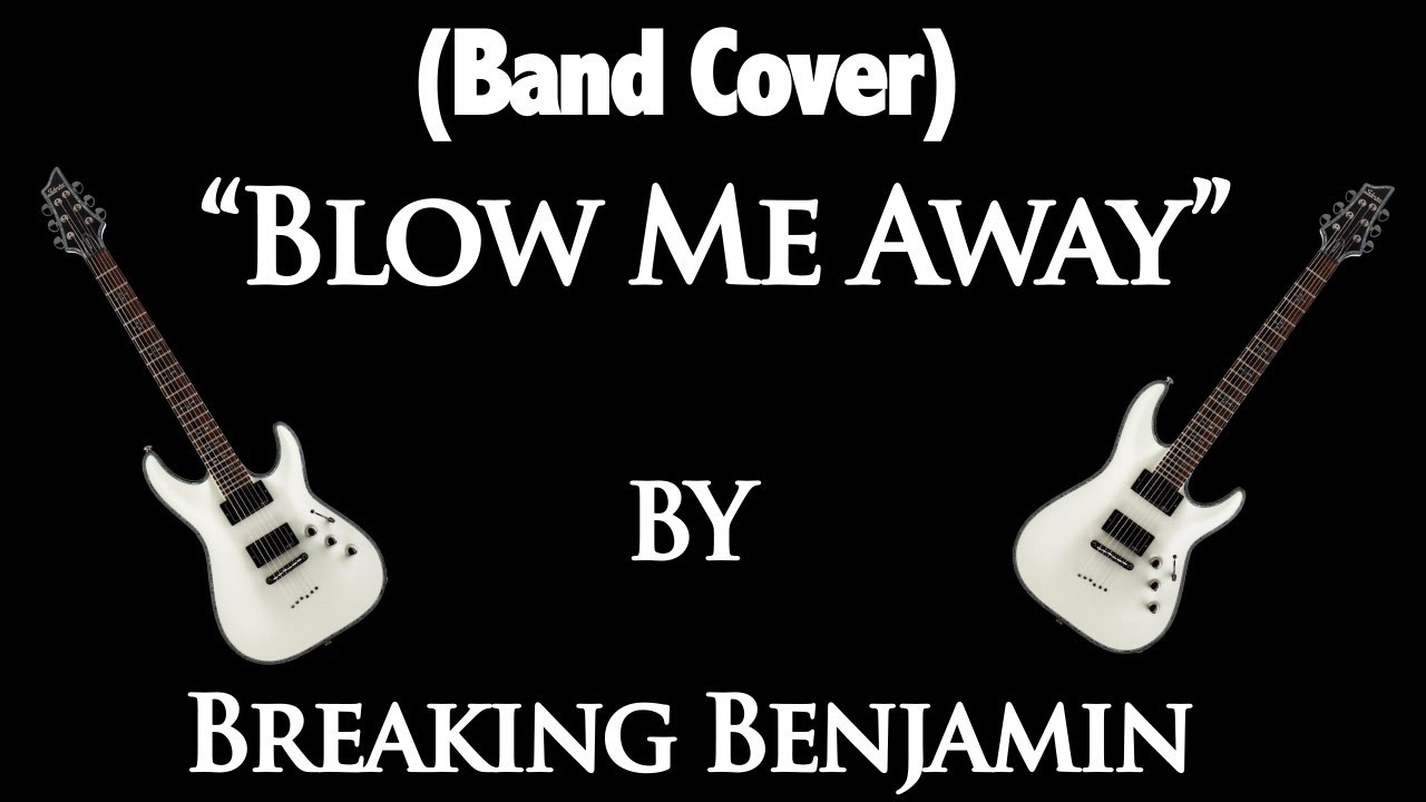 Breaking Away Quotes Band Cover Blow me Away by