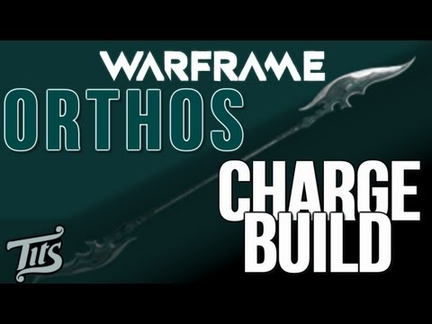 Warframe ♠ 8.1 - Best charge attack melee build in the game - The Orthos w/ gameplay