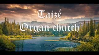 Taizé - Organ Church ( FULL ALBUM )