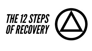 The 12 Steps Of Recovery - A Spiritual Program Of Action