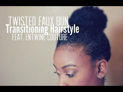 Twisted Faux Bun for Transitioners feat. Entwine Couture