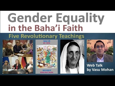 Gender Equality in the Baha'i Faith-Five Revolutionary Teachings | Vasu Mohan