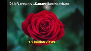 Kanavellam Song by Malaysian Artist Dhilip Varman