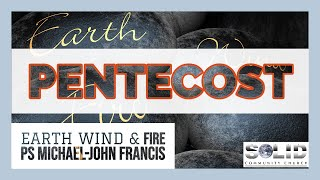 PENTECOST SUNDAY SERVICE - EARTH WIND & FIRE
