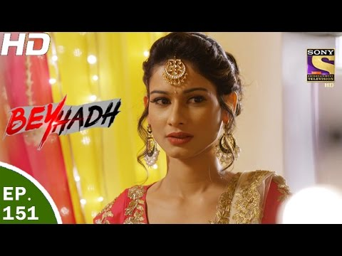 Beyhadh - बेहद - Ep 151 - 9th May, 2017 thumbnail