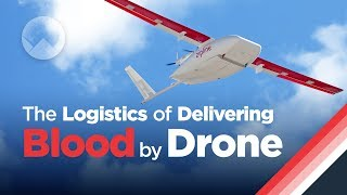 The Super-Fast Logistics of Delivering Blood By Drone