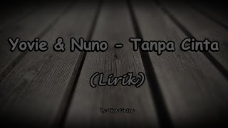 download lagu Yovie & Nuno - Tanpa Cinta gratis