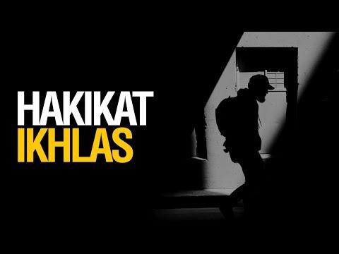 Hakikat ikhlas - Ustadz Mukhlis Biridha