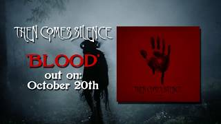 THEN COMES SILENCE - Difference To The Older Albums (Blood Trailer #3)