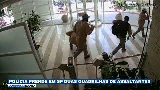 SP: Polícia prende duas quadrilhas de assaltantes