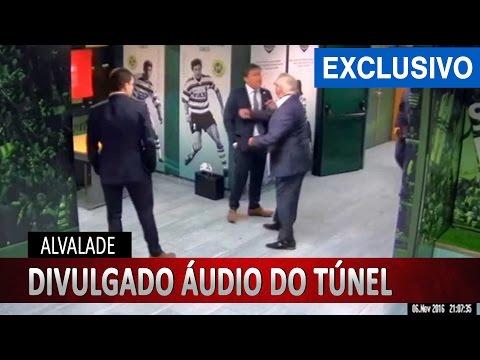 Última Hora: Divulgado áudio da confusão no túnel de Alvalade