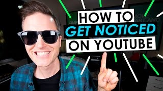 How to Get Noticed on YouTube in 2017 - 5 Tips