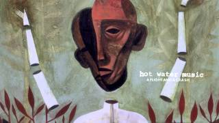 Watch Hot Water Music A Clear Line video