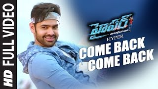 Come Back Come Back Full Video Song HD Hyper | Ram Pothineni, Raashi Khanna, Ghibran