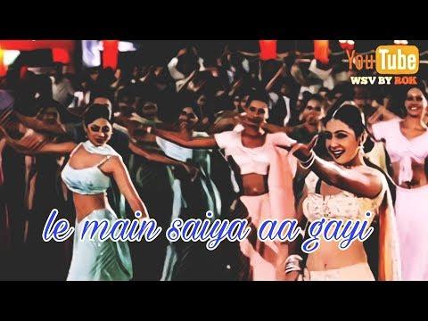 Le Main Saiya Aa Gayi | Mohabbatein | Whatsapp Status Video By Rok