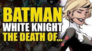 The Death Of... (Batman: White Knight Part 3)