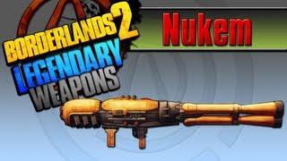 BORDERLANDS 2   *Nukem* Legendary Weapons Guide