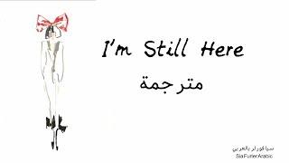أغنية سيا Sia I 39 M Still Here مترجمة عربي