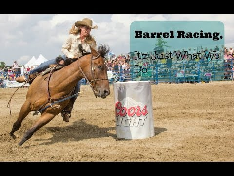 Barrel Racing music video ~ It'z Just What We Do