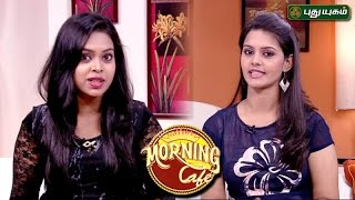 Morning Cafe - Breakfast Show For Women | 24/04/2017 | PUTHUYUGAM TV