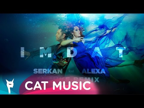 Serkan IMDAT ft. Alexa music videos 2016