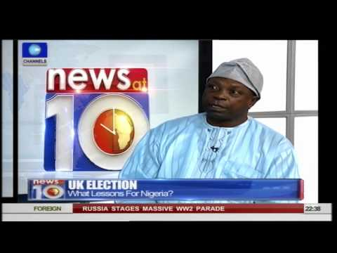 News@10: Lessons Nigeria Should Learn From UK Elections10/05/15 Pt.3