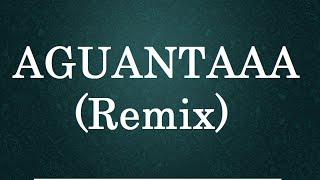 AGUANTAAA (Remix) - Los Mejores Audios De WhatsApp
