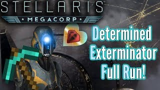 Stellaris |  Determined Exterminators FULL RUN | MAX AI & Crisis strength!