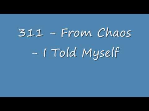 311 - I Told Myself