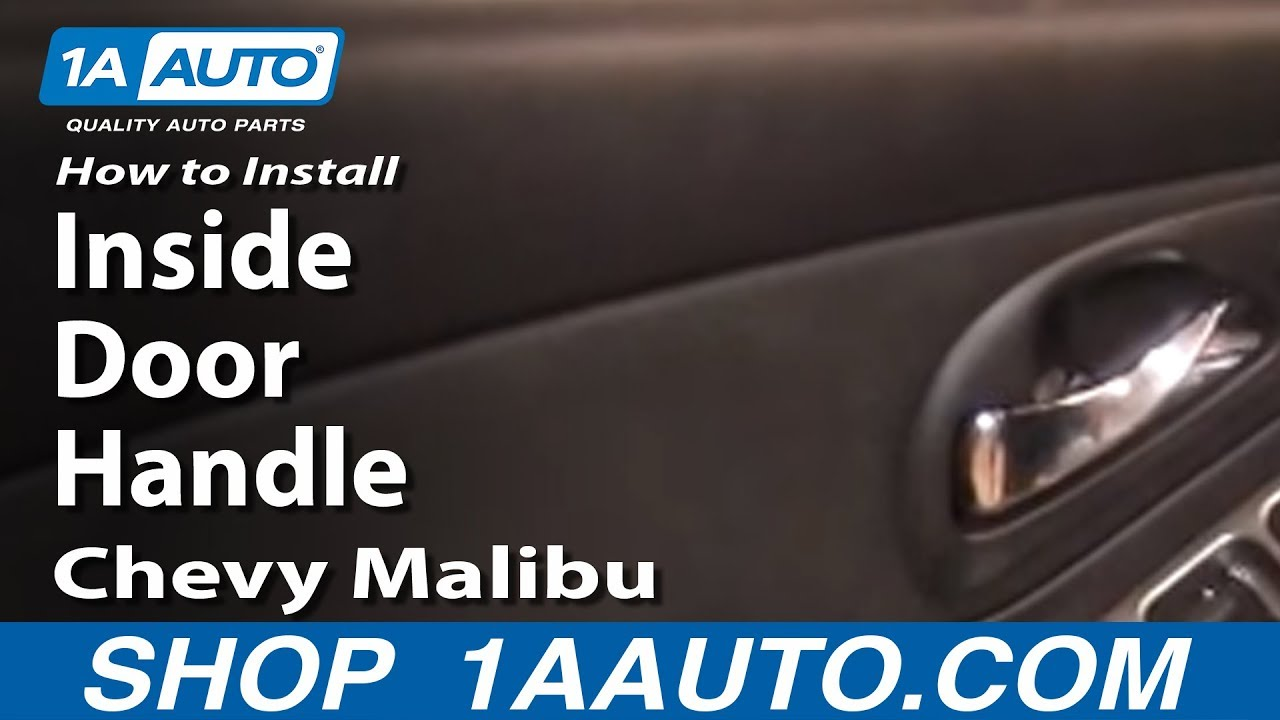 How To Install Replace Inside Door Handle Chevy Malibu 04