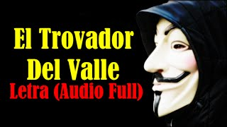 El Trovador Del Valle (Letra) Audio Full Hd