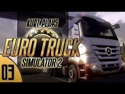 Kurt Plays Euro Truck Simulator 2 - E03 - Bruised Apples