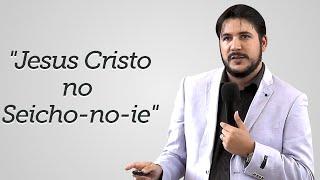 """""""Jesus Cristo no Seicho-no-ie"""" - Herley Rocha"""