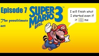 Super Mario Bros. 3 Episode 7