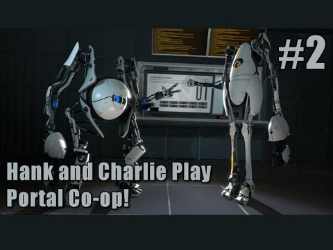Hank and Charlie Play Portal 2 Co-op #2