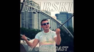 Marski - W Górę Toast (Audio)