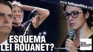'Esquema Lei Rouanet': Advogada de Bolsonaro denuncia: empresa se envolveu em ataque de Roger Waters